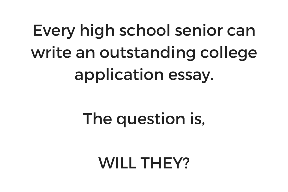 writing an outstanding college application essay Perhaps you have already finished the often harrowing process of writing your college application essays if so, congratulations if, however, you are facing looming college application deadlines and are still staring at a blank screen, this post is for you.