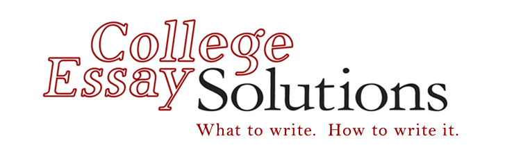 What to write. How to write it. | College Essay Solutions