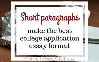 Short Paragraphs Make the Best College Application Essay Format