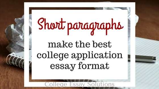 Short Paragraphs Make the Best College Application Essay Format