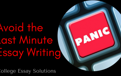 Avoid the Last Minute Essay Writing Panic