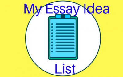 "Your College Application Essay ""Idea List"""